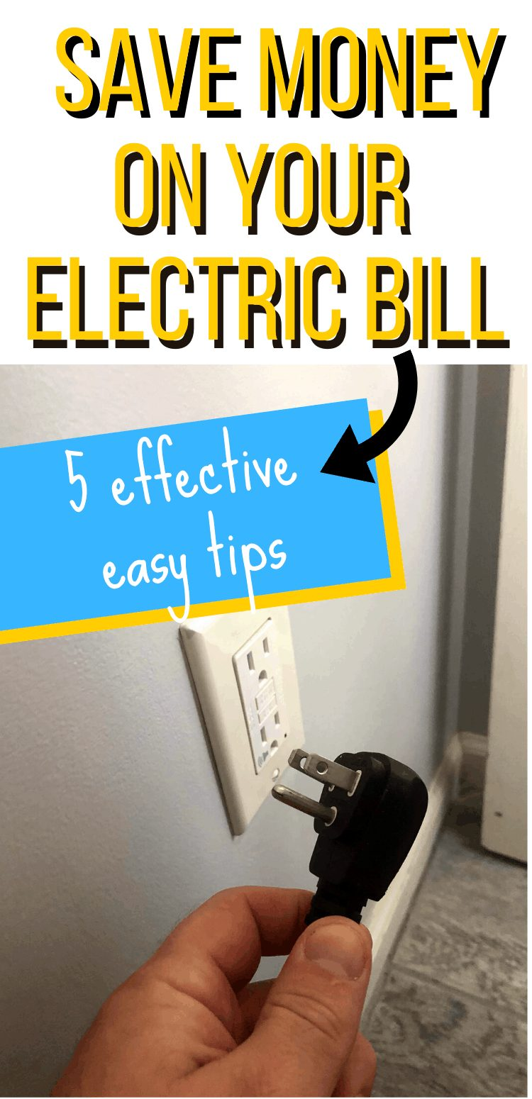 """pinterest image with plug unplugged from wall outlet. Text says, """"Save Money On Your Electric Bill. 5 effective easy tips"""""""