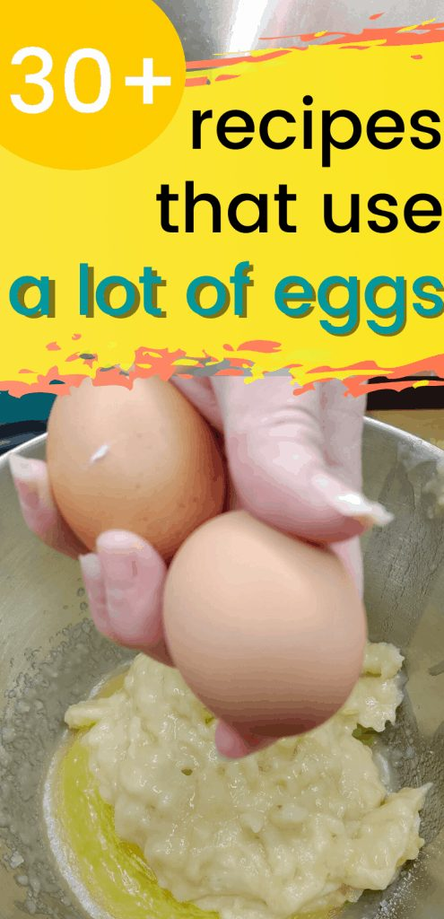 """pinterest image with hand holding 2 eggs above mixing bowl. Text reads, """"30+ recipes that use a lot of eggs"""""""