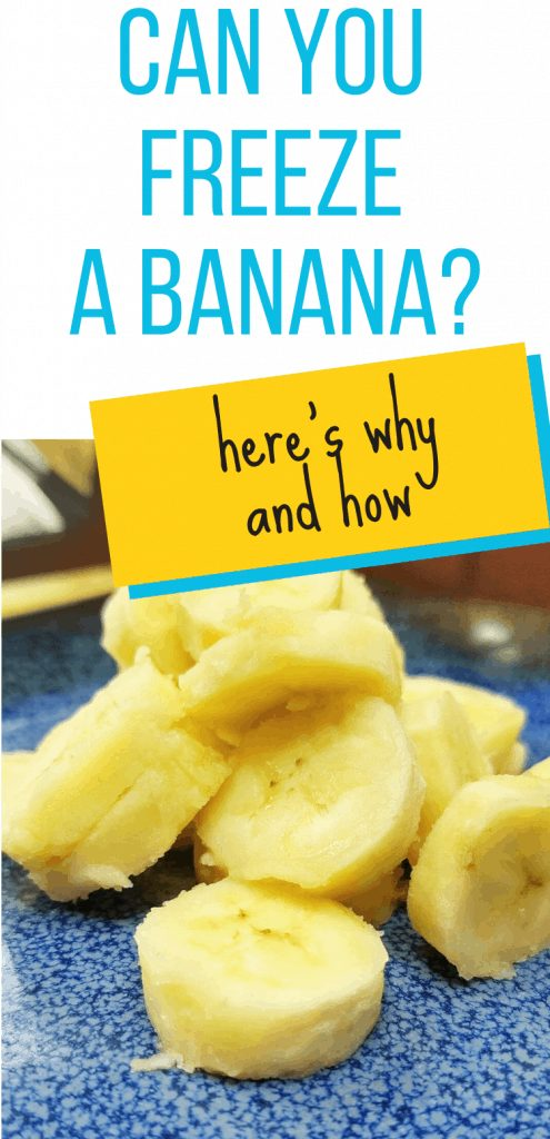 "pinterest image with plate of banana slices. text overlay says, ""Can you freeze a banana? here's why and how"""