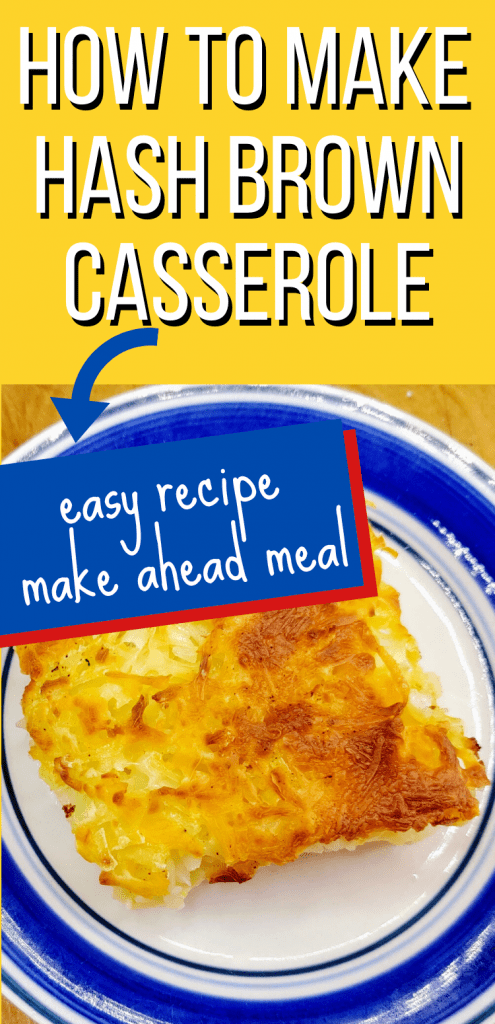 """pinterest image of hash brown casserole on a plate with text reading, """"How to make hash brown casserole. easy recipe. make ahead meal"""""""