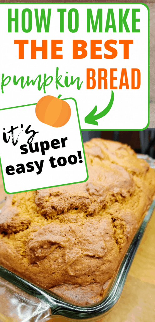 "pinterest image with pumpkin bread loaf in pan with text reading, ""How to make the best pumpkin bread. it's super easy too."""