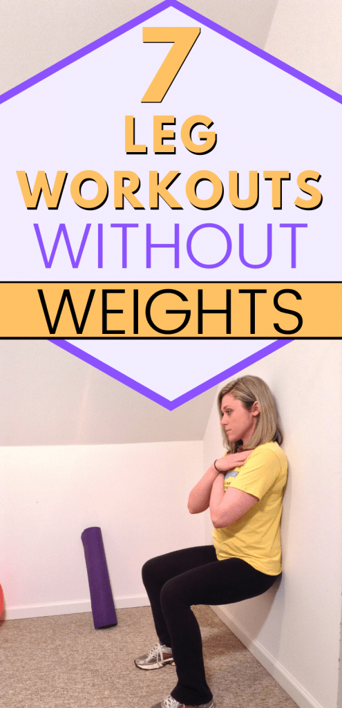 """pinterest image with woman doing wall sit. Text reads, """"7 leg workouts without weights"""""""