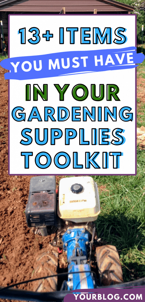 """pinterest image of tiller in garden. text reads, """"13+ items you must have in your gardening supplies toolkit"""""""