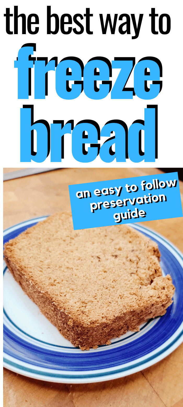 "pinterest image of bread slice. text reads, ""the best way to freeze bread. an easy to follow preservation guide"""